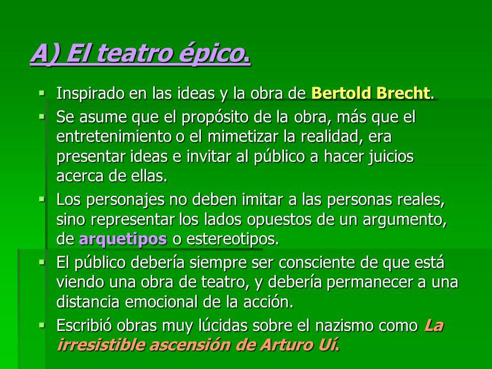 A) El teatro épico. Inspirado en las ideas y la obra de Bertold Brecht.
