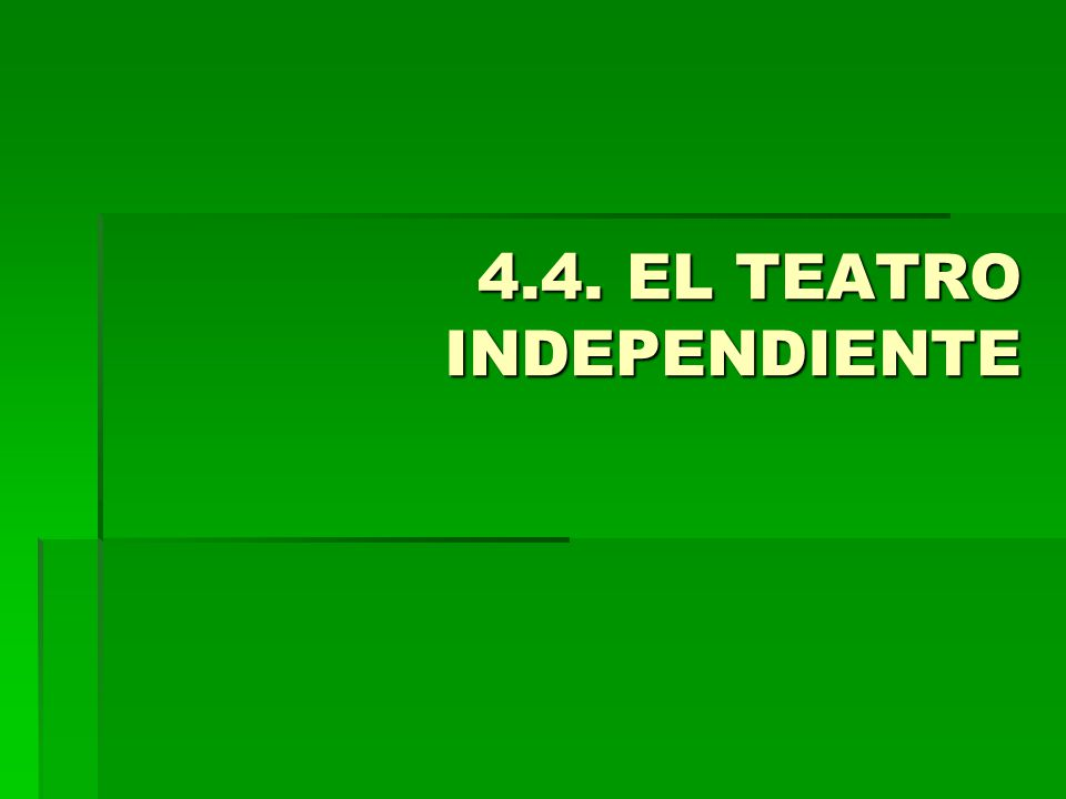 4.4. EL TEATRO INDEPENDIENTE