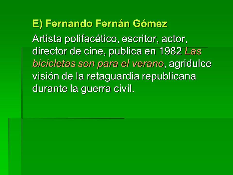 E) Fernando Fernán Gómez