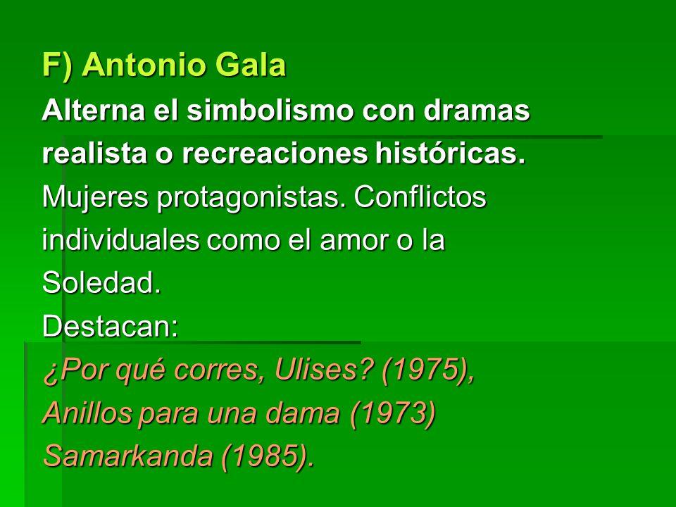 F) Antonio Gala Alterna el simbolismo con dramas