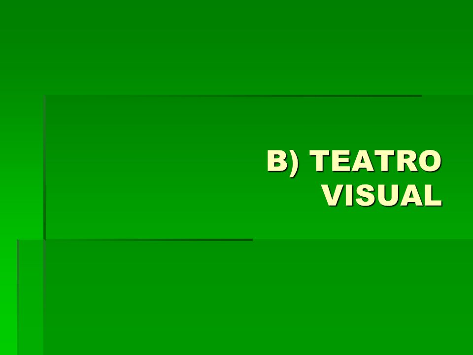 B) TEATRO VISUAL