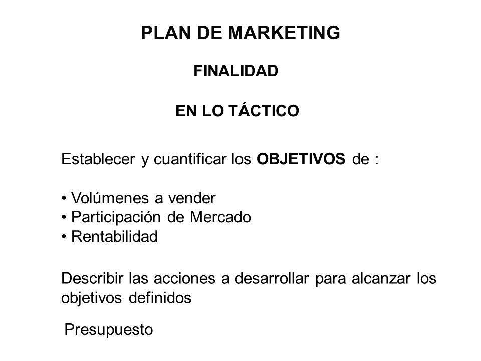 PLAN DE MARKETING FINALIDAD EN LO TÁCTICO