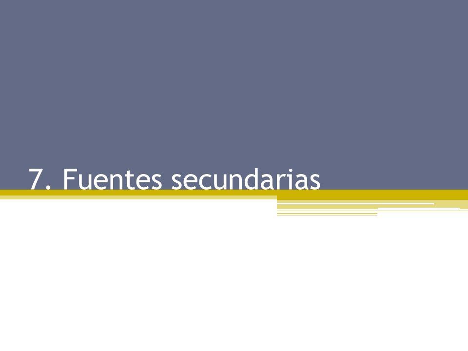 7. Fuentes secundarias
