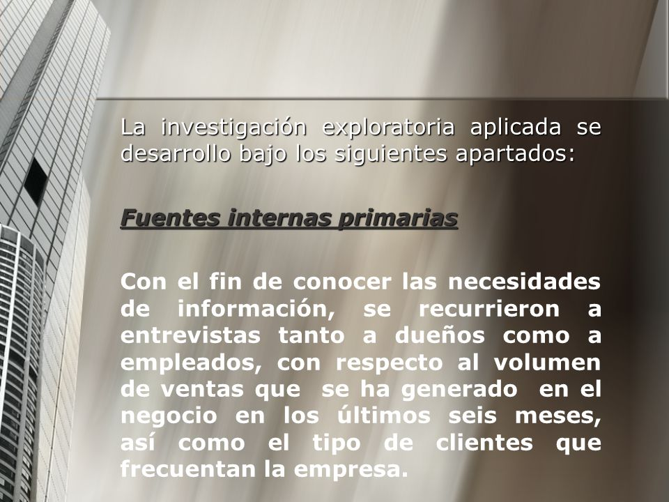 La investigación exploratoria aplicada se desarrollo bajo los siguientes apartados: