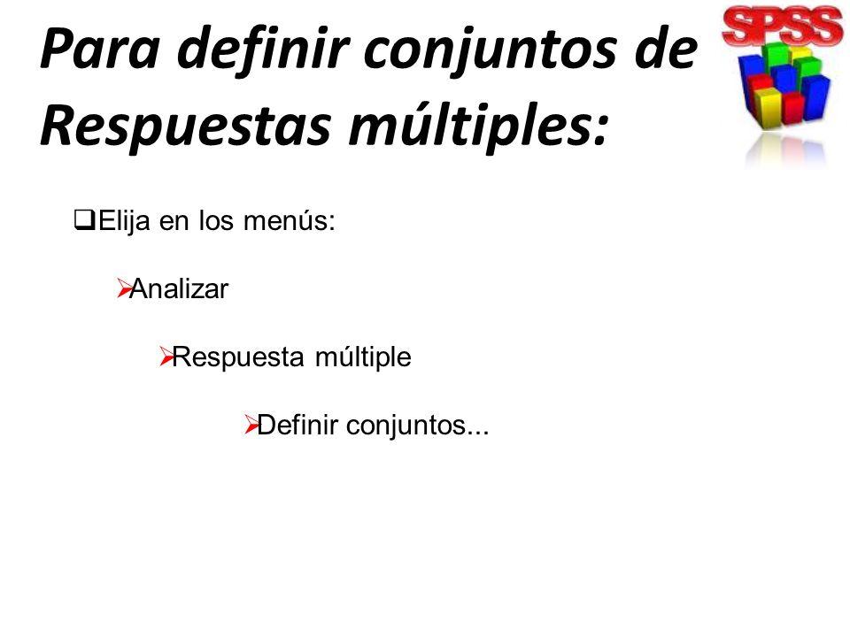 Para definir conjuntos de Respuestas múltiples: