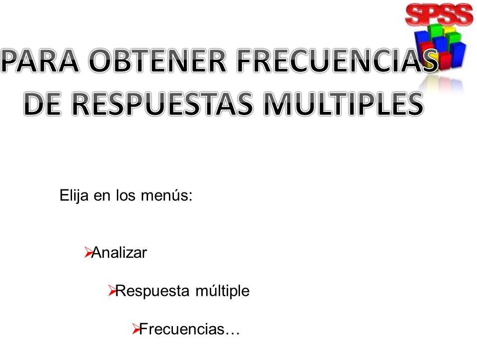 PARA OBTENER FRECUENCIAS DE RESPUESTAS MULTIPLES