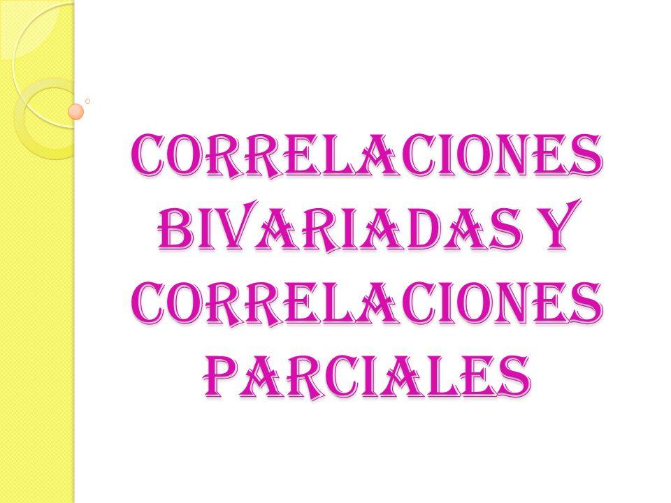 Correlaciones bivariadas y correlaciones parciales