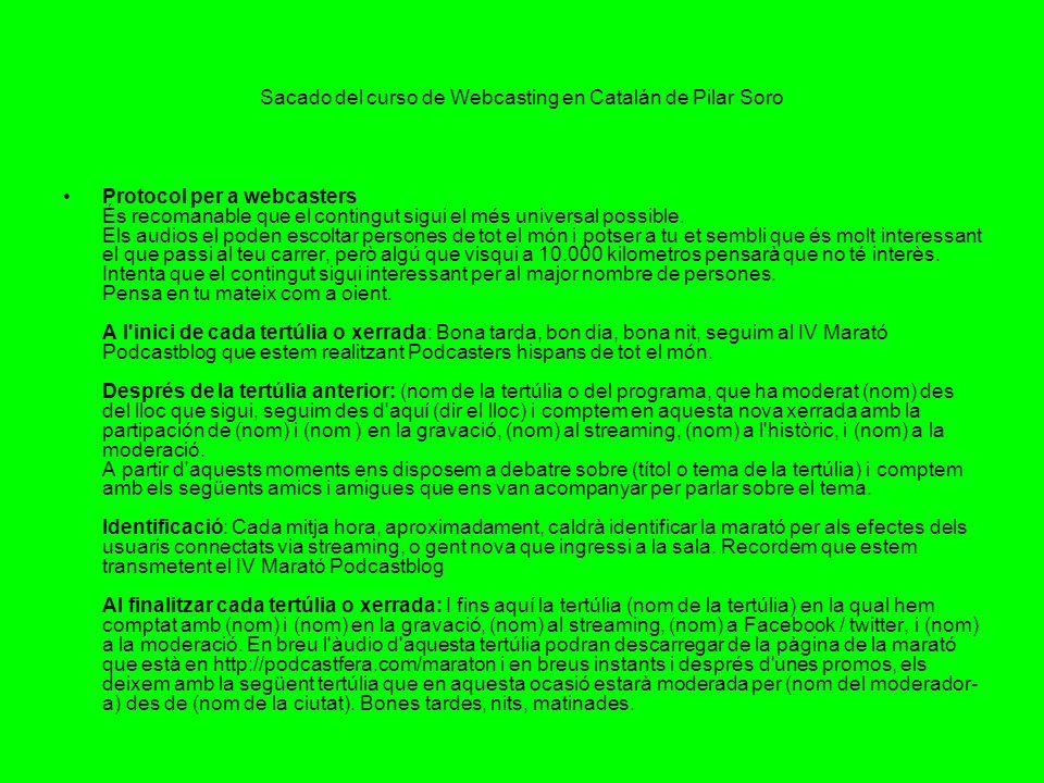 Sacado del curso de Webcasting en Catalán de Pilar Soro