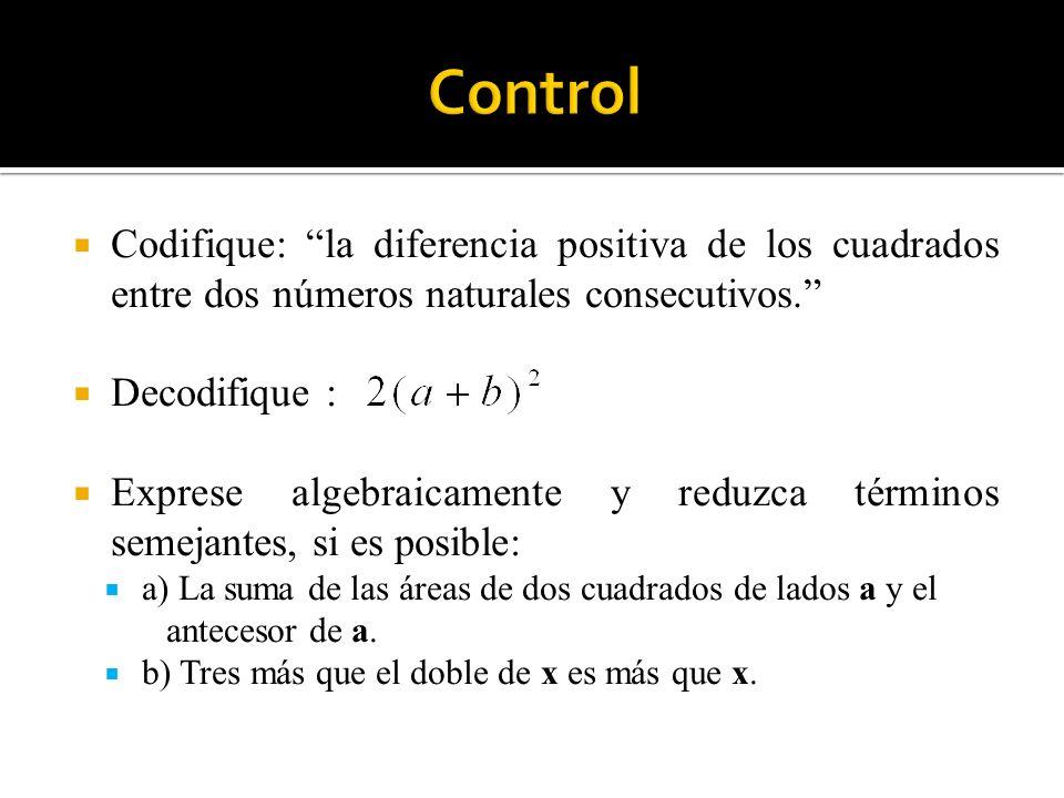 ControlCodifique: la diferencia positiva de los cuadrados entre dos números naturales consecutivos.