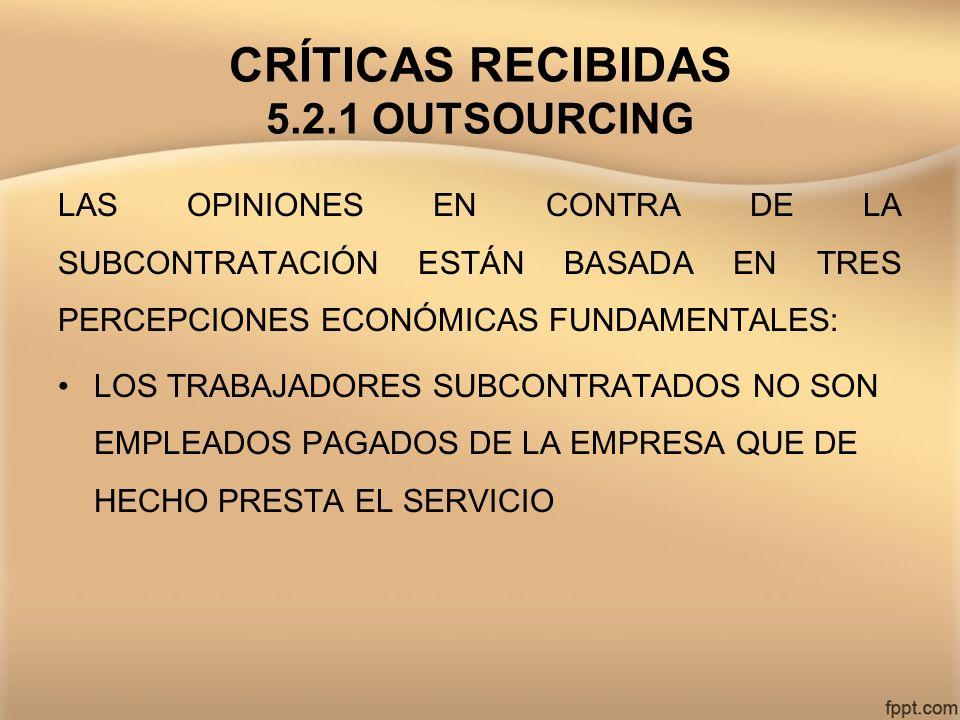 CRÍTICAS RECIBIDAS 5.2.1 OUTSOURCING