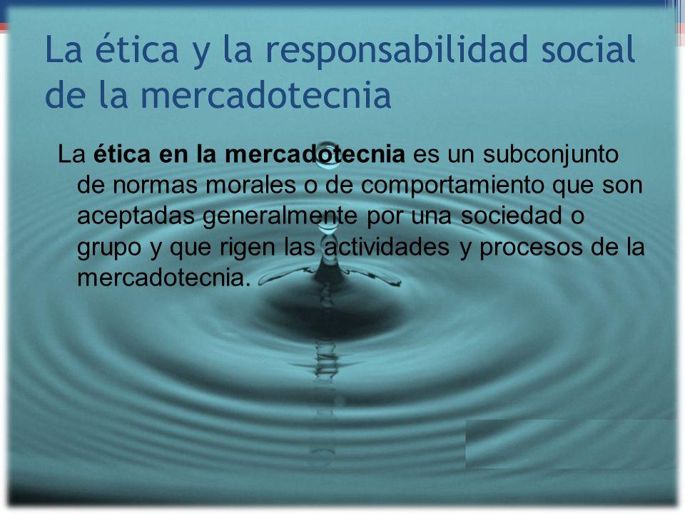 La ética y la responsabilidad social de la mercadotecnia