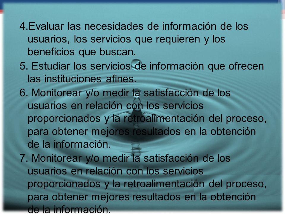 4.Evaluar las necesidades de información de los usuarios, los servicios que requieren y los beneficios que buscan.
