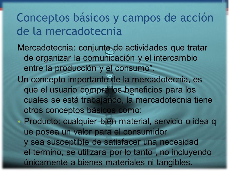Conceptos básicos y campos de acción de la mercadotecnia