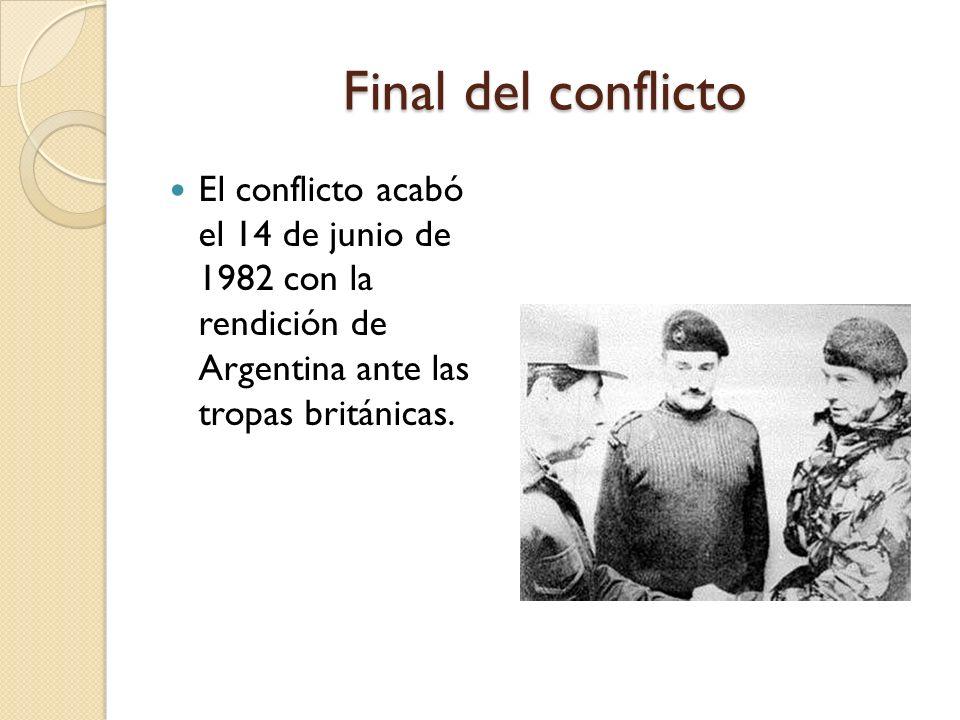 Final del conflictoEl conflicto acabó el 14 de junio de 1982 con la rendición de Argentina ante las tropas británicas.