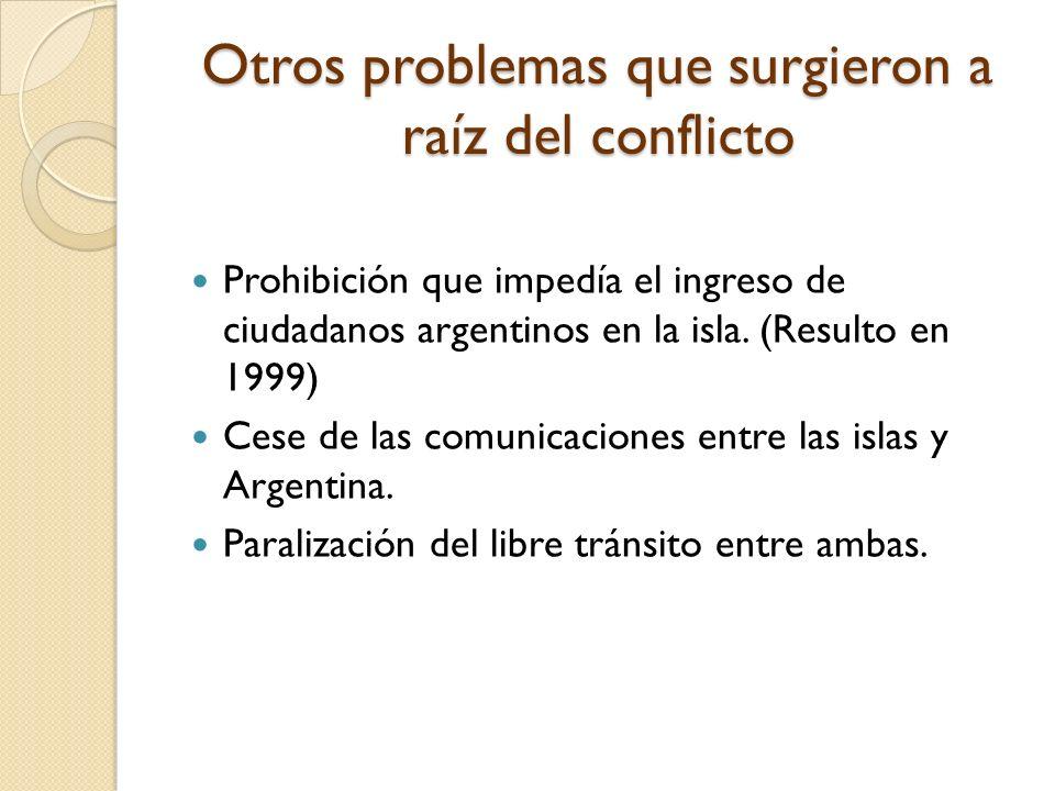 Otros problemas que surgieron a raíz del conflicto