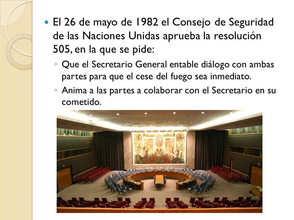 El 26 de mayo de 1982 el Consejo de Seguridad de las Naciones Unidas aprueba la resolución 505, en la que se pide: