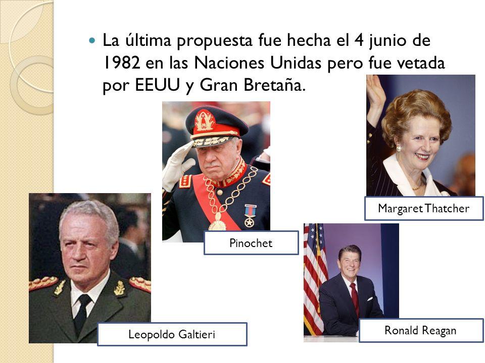 La última propuesta fue hecha el 4 junio de 1982 en las Naciones Unidas pero fue vetada por EEUU y Gran Bretaña.