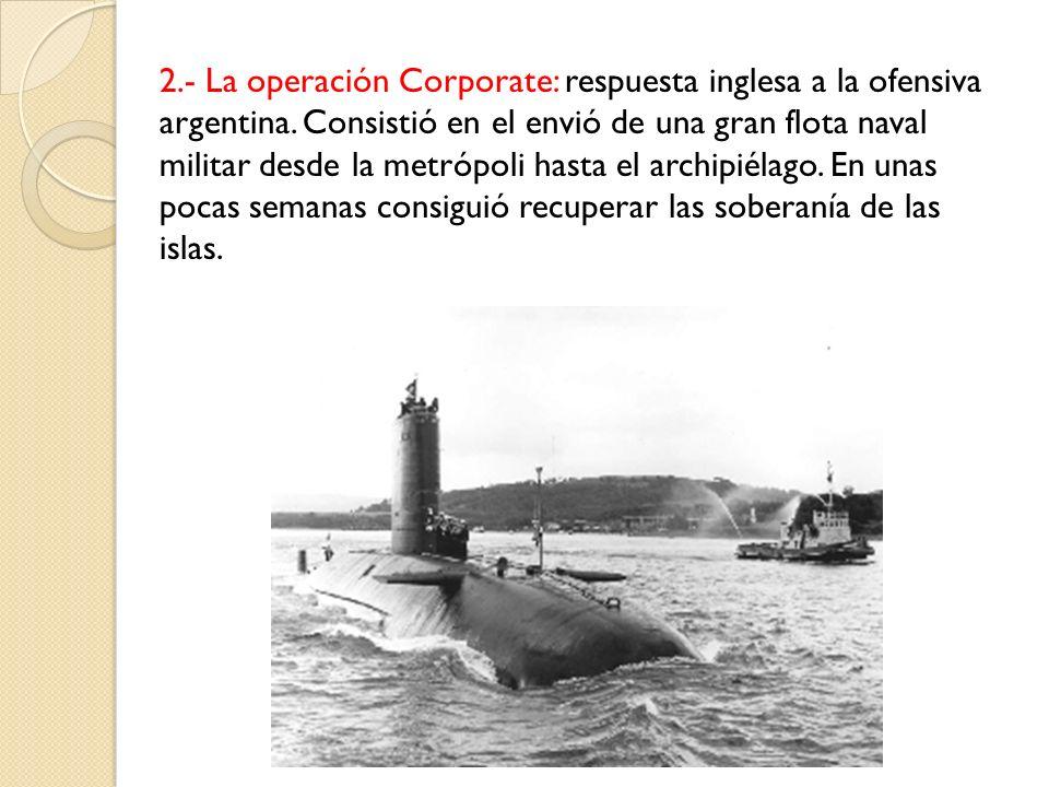 2. - La operación Corporate: respuesta inglesa a la ofensiva argentina
