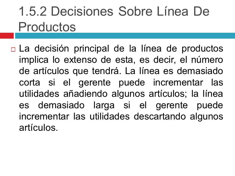1.5.2 Decisiones Sobre Línea De Productos