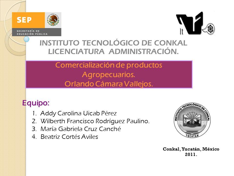 Comercialización de productos Agropecuarios. Orlando Cámara Vallejos.
