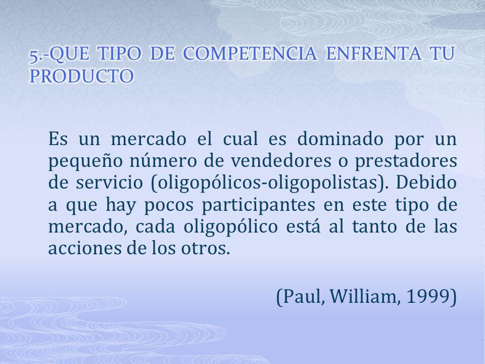 5.-QUE TIPO DE COMPETENCIA ENFRENTA TU PRODUCTO