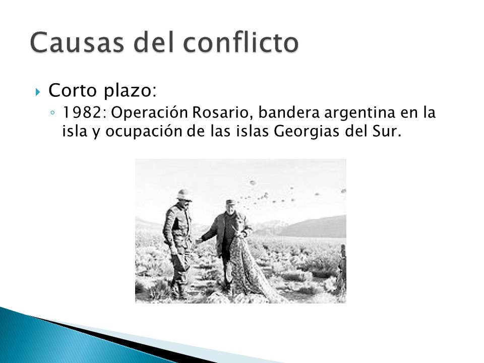 Causas del conflicto Corto plazo: