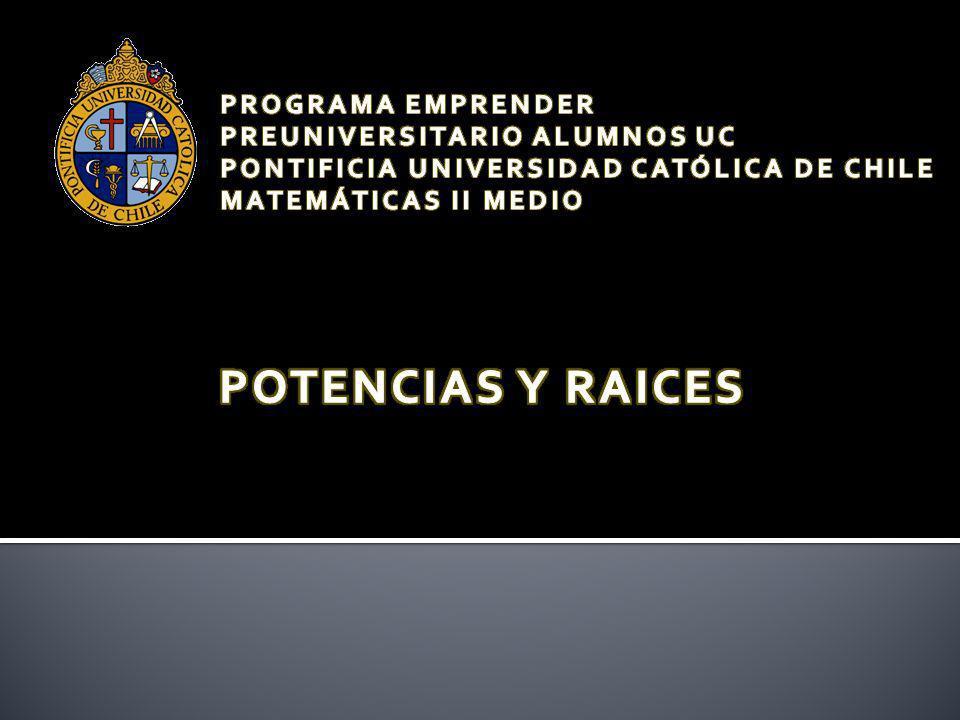 POTENCIAS Y RAICES PROGRAMA EMPRENDER PREUNIVERSITARIO ALUMNOS UC