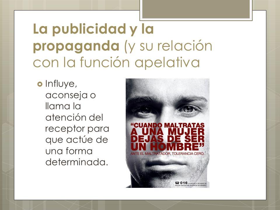 La publicidad y la propaganda (y su relación con la función apelativa