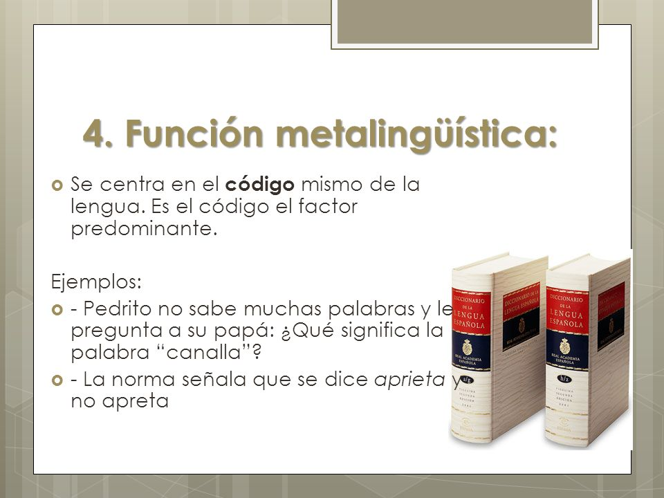 4. Función metalingüística: