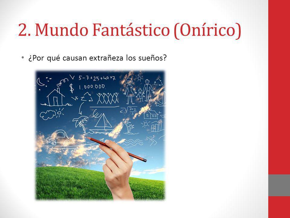2. Mundo Fantástico (Onírico)