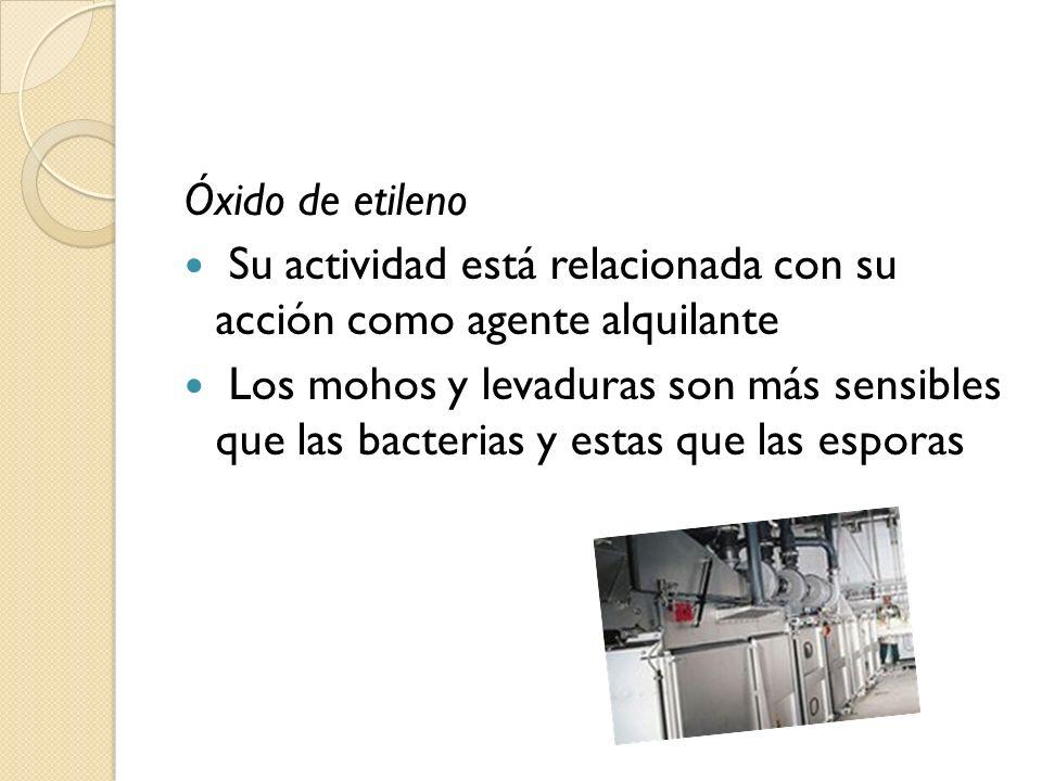 Óxido de etileno Su actividad está relacionada con su acción como agente alquilante.