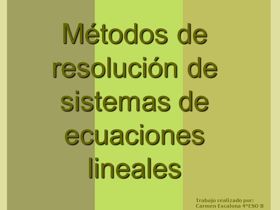 Métodos de resolución de sistemas de ecuaciones lineales