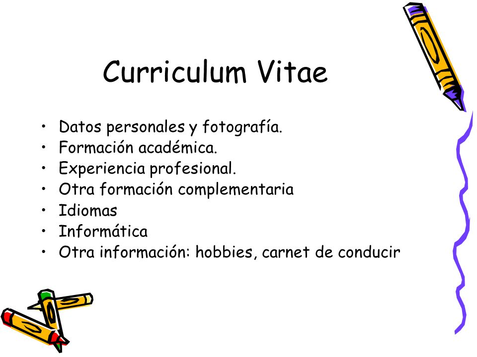 Curriculum Vitae Datos personales y fotografía. Formación académica.