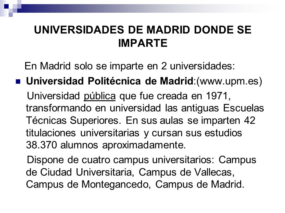 UNIVERSIDADES DE MADRID DONDE SE IMPARTE