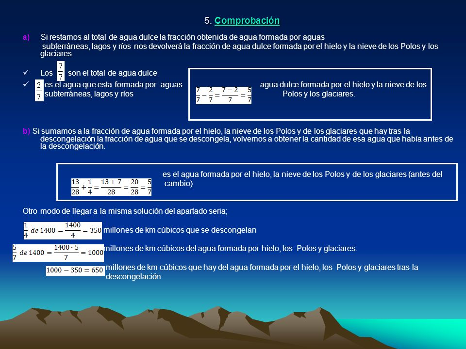 5. Comprobación a) Si restamos al total de agua dulce la fracción obtenida de agua formada por aguas.