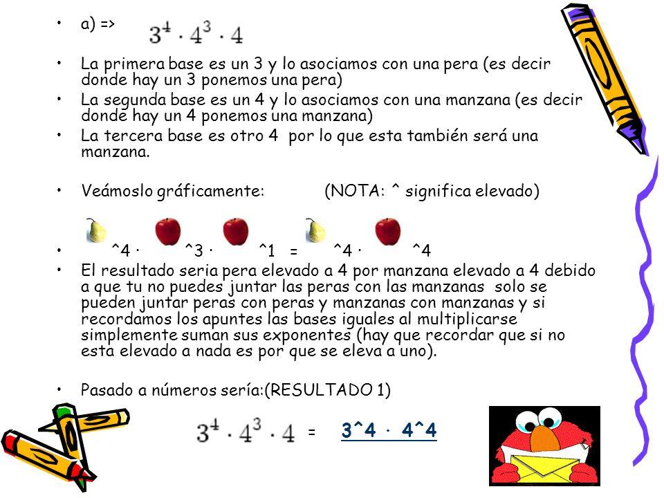 a) => La primera base es un 3 y lo asociamos con una pera (es decir donde hay un 3 ponemos una pera)