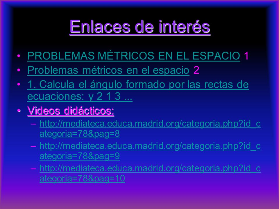 Enlaces de interés PROBLEMAS MÉTRICOS EN EL ESPACIO 1