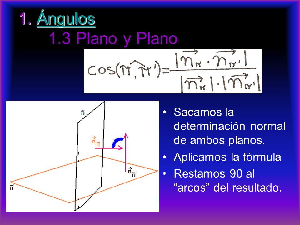 1. Ángulos 1.3 Plano y Plano Sacamos la determinación normal de ambos planos. Aplicamos la fórmula.