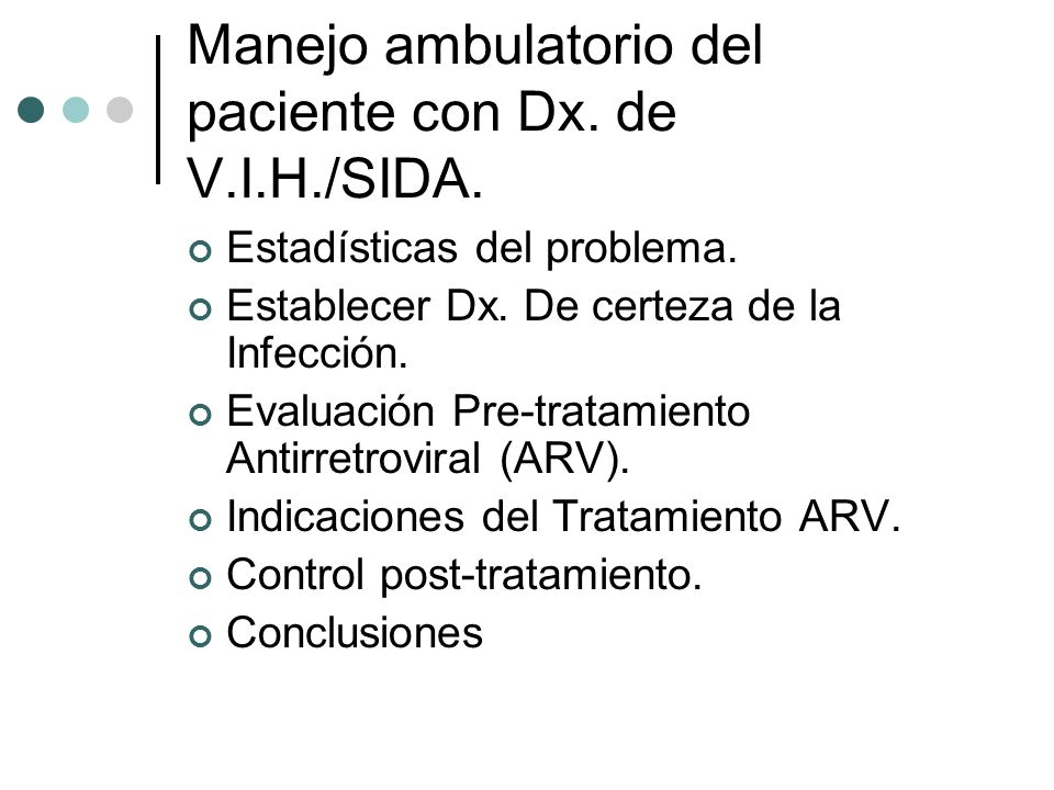 Manejo ambulatorio del paciente con Dx. de V.I.H./SIDA.