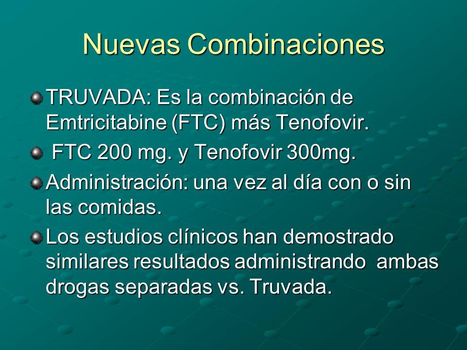 Nuevas Combinaciones TRUVADA: Es la combinación de Emtricitabine (FTC) más Tenofovir. FTC 200 mg. y Tenofovir 300mg.
