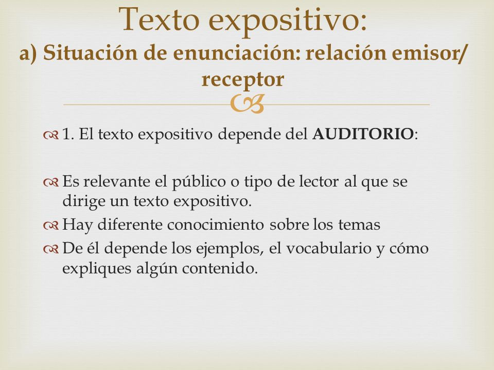 Texto expositivo: a) Situación de enunciación: relación emisor/ receptor
