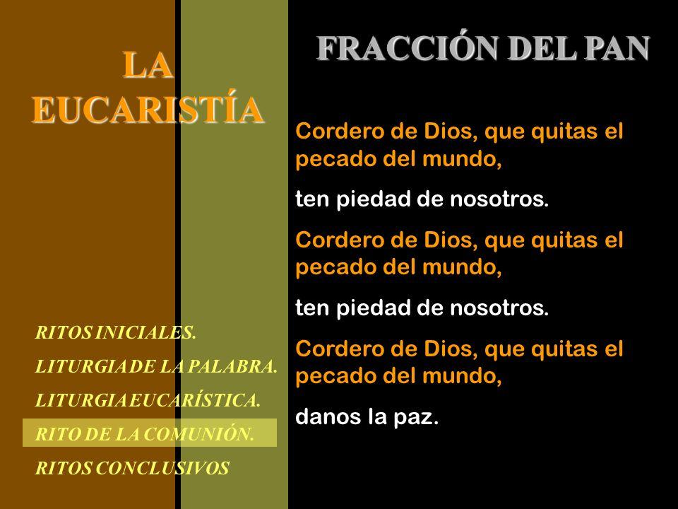 FRACCIÓN DEL PAN Cordero de Dios, que quitas el pecado del mundo,