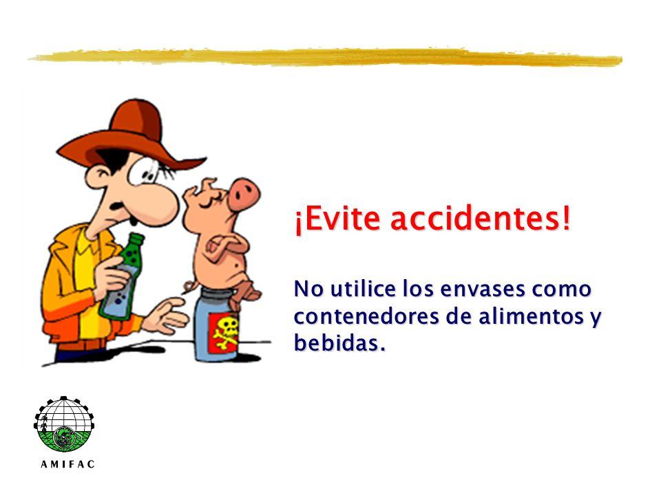 ¡Evite accidentes! No utilice los envases como contenedores de alimentos y bebidas.