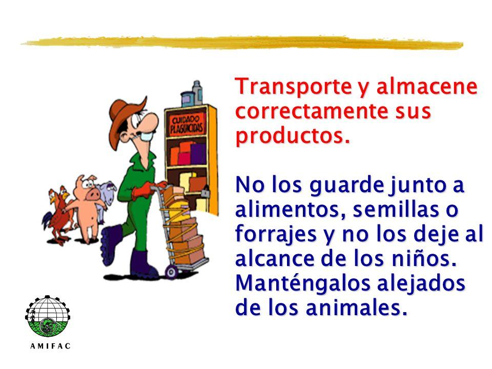 Transporte y almacene correctamente sus productos.