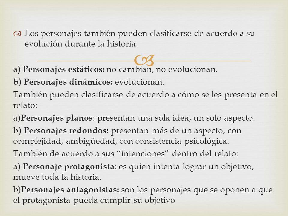 Los personajes también pueden clasificarse de acuerdo a su evolución durante la historia.