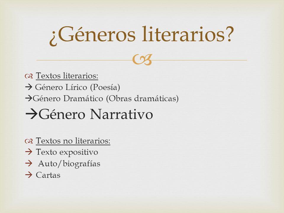 ¿Géneros literarios Género Narrativo Textos literarios:
