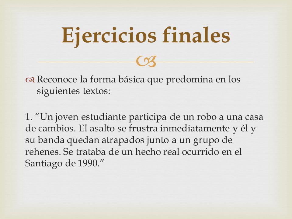 Ejercicios finalesReconoce la forma básica que predomina en los siguientes textos: