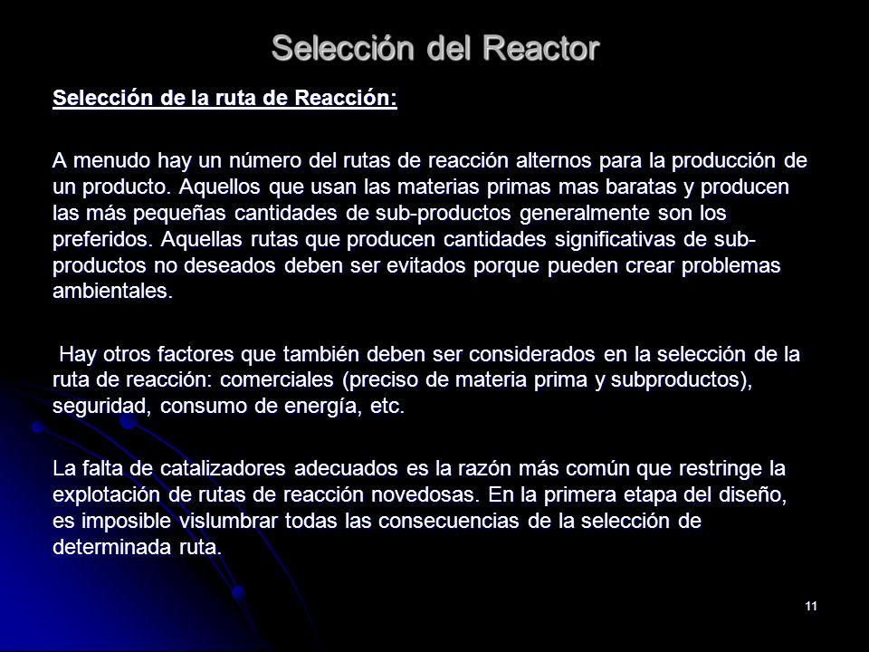 Selección del Reactor Selección de la ruta de Reacción: