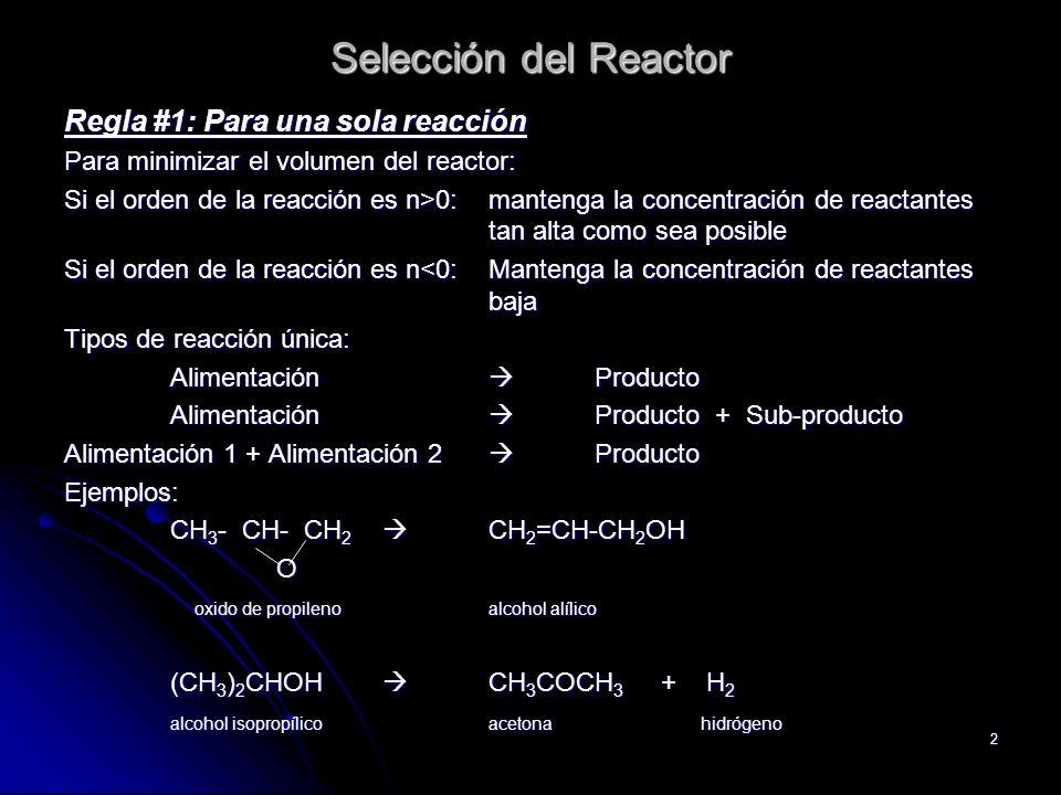 Selección del Reactor Regla #1: Para una sola reacción