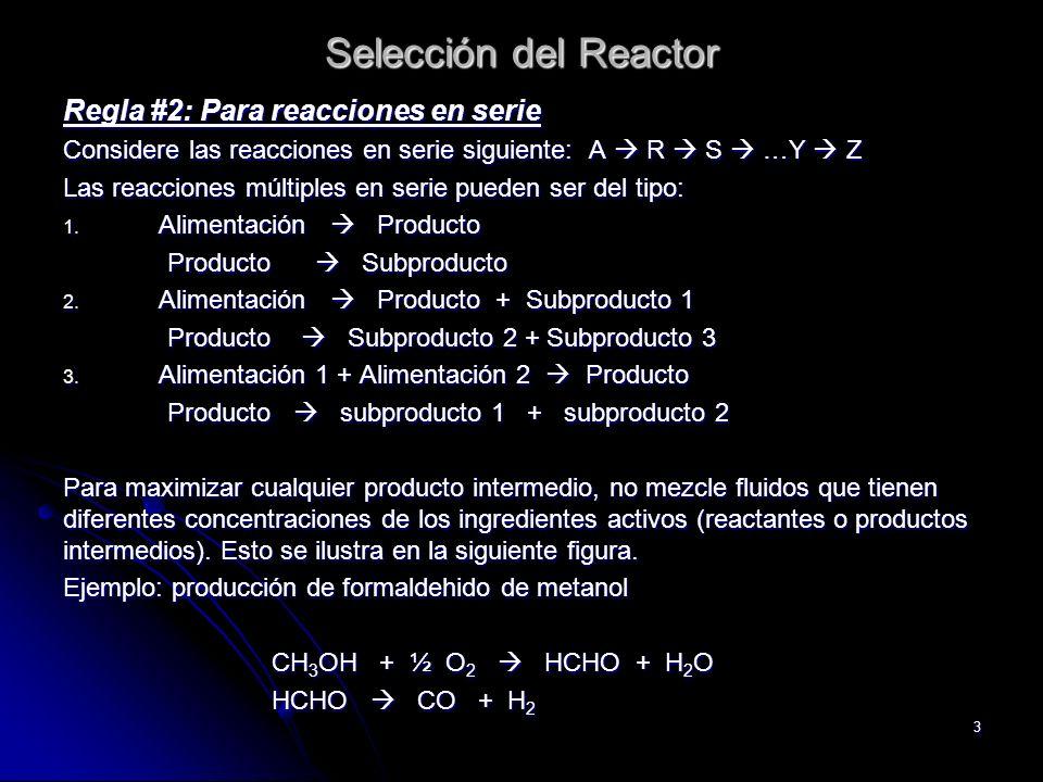 Selección del Reactor Regla #2: Para reacciones en serie